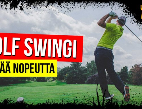 Golf Swingi – enemmän nopeutta palloon